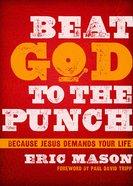 Beat God to the Punch Hardback