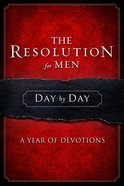 The Resolution For Men Day By Day