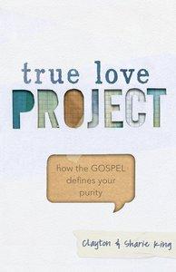 True Love Project (True Love Project Studies Series)