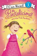 I Can Read!1/Pinkalicious: And the Pink Parakeet Paperback