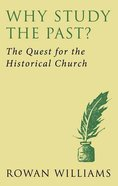 Why Study the Past? the Quest For the Historical Church Paperback