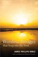 Words and Images That Seep Into the Soul Paperback