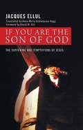 If You Are the Son of God: The Suffering and Temptations of Jesus