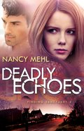 Deadly Echoes (#02 in Finding Sanctuary Series) Paperback