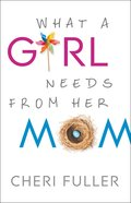 What a Girl Needs From Her Mom Paperback