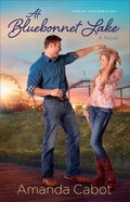 At Bluebonnet Lake (#01 in Texas Crossroads Series) Paperback
