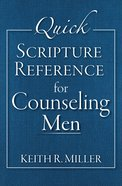 Quick Scripture Reference For Counseling Men Spiral