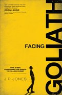 Facing Goliath: How a Man Overcomes His Giants to Follow Christ Paperback