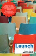 Launch: Starting a New Church From Scratch Paperback