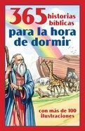 365 Historias Bblicas Para La Hora De Dormir (365 Read-aloud Bedtime Bible Stories) Paperback