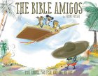 The Five Loaves and One Big Hat (Bible Amigos Series) Hardback