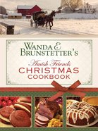 Wanda E. Brunstetter's Amish Friends Christmas Cookbook Hardback