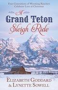 4in1: A Grand Teton Sleigh Ride Paperback
