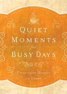 Quiet Moments For Busy Days Paperback