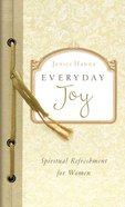 Everyday Joy (Spiritual Refreshment For Women Series) Mass Market