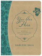 You Are His Daily Devotional Journal Paperback