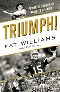 Triumph!: Powerful Stories of Athletes of Faith