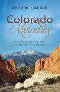 3in1: Romancing America: Colorado Melodies (Romancing America Series) Paperback