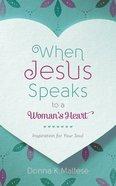 When Jesus Speaks to a Woman's Heart Paperback