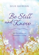 Be Still and Know. . . Paperback