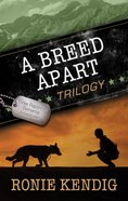 A Breed Apart Trilogy (#123 in A Breed Apart Series) Paperback
