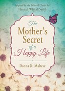The Mother's Secret of a Happy Life Paperback