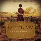 The Outlaw Takes a Bride (Unabridged) CD