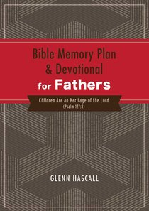 Bible Memory Plan and Devotional For Fathers