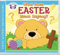 What Does Easter Mean Anyway