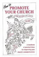 How to Promote Your Church Paperback