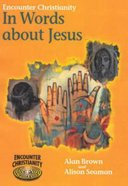 In Words About Jesus (Key Stage 2) (Encounter Christianity Series) Paperback