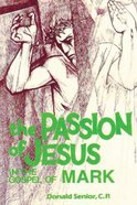 The Passion of Jesus in the Gospel of Mark Paperback