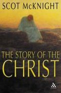 The Story of the Christ Paperback
