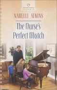The Nurse's Perfect Match (#1095 in Heartsong Series)