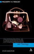 Derrida and Theology (Philosophy And Theology Series)