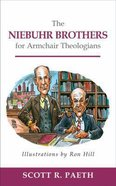 The Niebuhr Brothers For Armchair Theologians (Armchair Theologians Series) Paperback