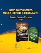 Intro to Economics: Money, History, & Fiscal Faith Parent Lesson Planner Paperback