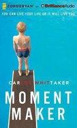 Moment Maker (Unabridged 8 Cds) CD