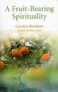 A Fruit-Bearing Spirituality Paperback