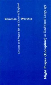 Common Worship: Night Prayer in Traditional Language (Compline)