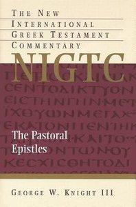 Pastoral Epistles (New International Greek Testament Commentary Series)