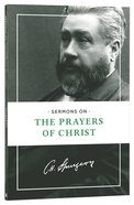 Sermons on the Prayers of Christ Paperback