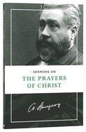 Sermons on the Prayers of Christ Paperback