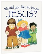Jesus? (Would You Like To Know... Series) Paperback