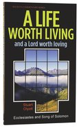 Ecclesiastes/Song of Songs: A Life Worth Living (Welwyn Commentary Series) Paperback