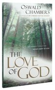 The Love of God: An Intimate Look At the Father-Heart of God Paperback