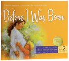 Before I Was Born (#02 in God's Design For Sex Series)
