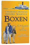 Boxen - Childhood Chronicles Before Narnia (Centenary Edition)