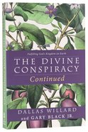 The Divine Conspiracy Continued: Fulfilling God's Kingdom on Earth Paperback