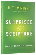 Surprised By Scripture: Engaging Contemporary Issues Hardback